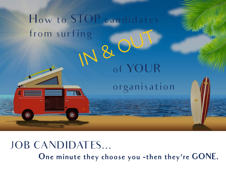 Stop candidates from surfing in and out of your organisation