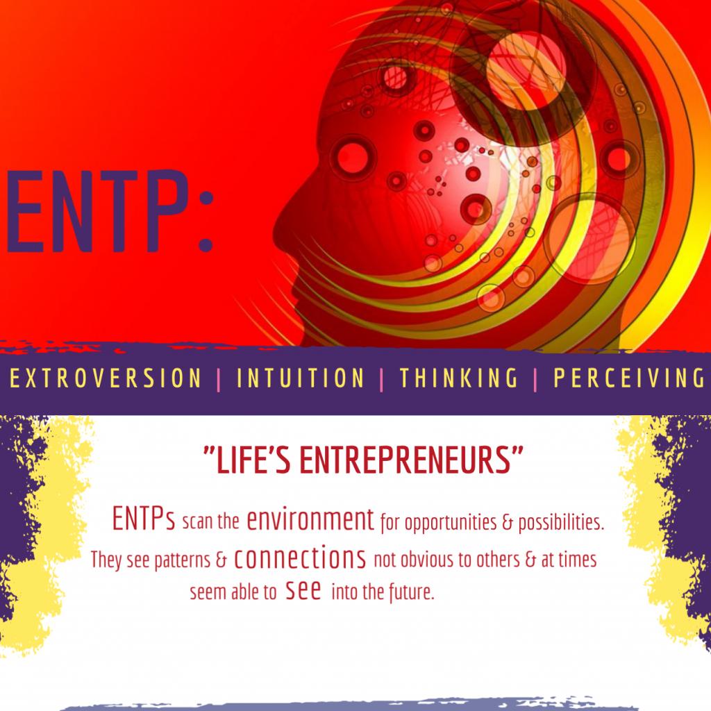 ENTP: Life's entrepreneurs