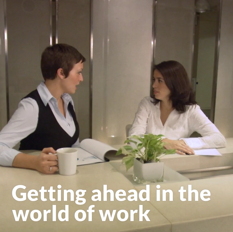 Video on getting ahead in the world of work