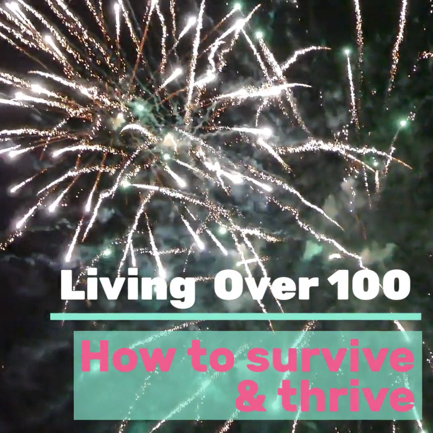 Video on living over 100 how to survive and thrive