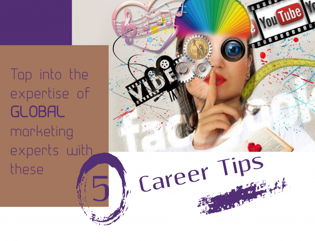 Career infographic covering how to tap into the expertise of global marketing experts with 5 career tips