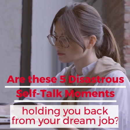 Video on how negative self talk could be holding you back from your dream job