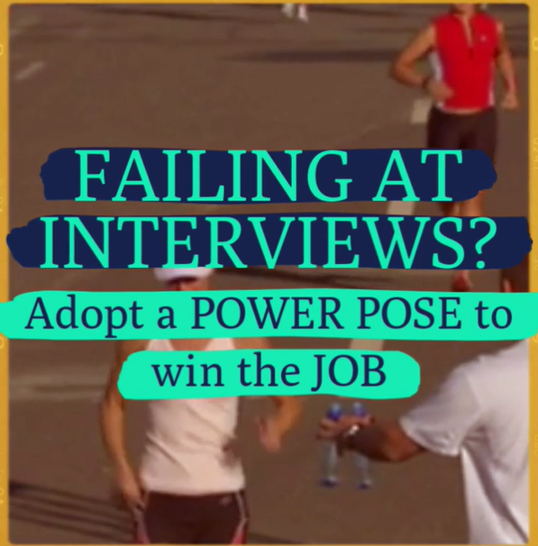 Failing at Interviews? A Video on how Adopting a Power Pose can help you to win the job