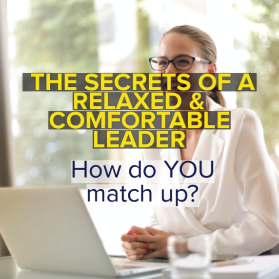 Corporate woman sitting at an office desk by her computing with the text 'The Secrets of a relaxed and comfortable leader: How do you match up?